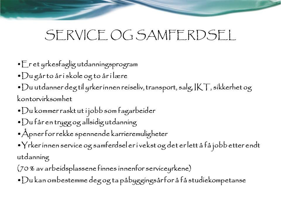 SERVICE OG SAMFERDSEL •Er et yrkesfaglig utdanningsprogram