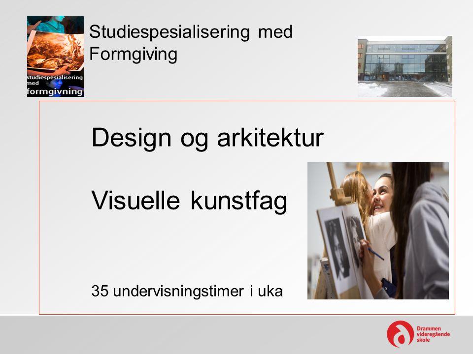 Design og arkitektur Visuelle kunstfag Studiespesialisering med