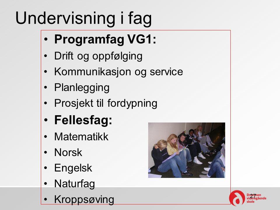 Undervisning i fag Programfag VG1: Fellesfag: Drift og oppfølging