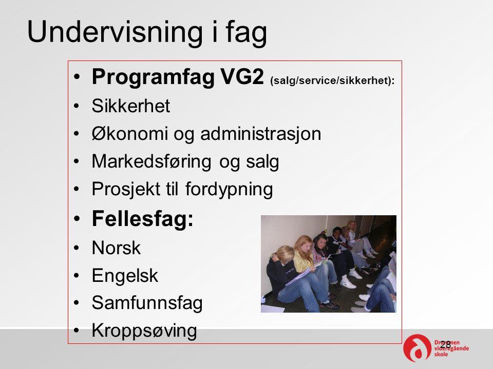 Undervisning i fag Programfag VG2 (salg/service/sikkerhet): Fellesfag: