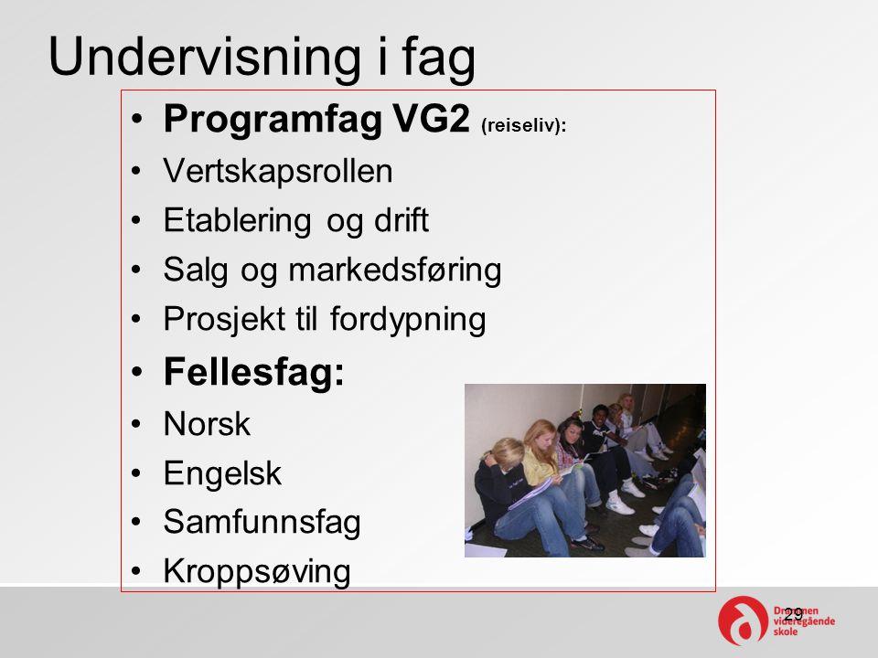 Undervisning i fag Programfag VG2 (reiseliv): Fellesfag: