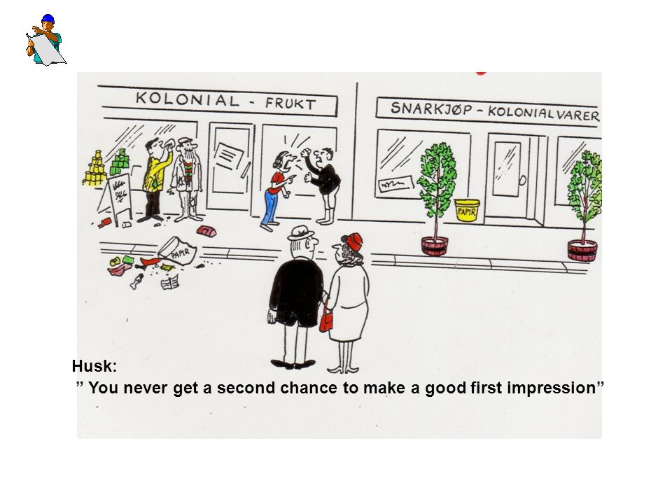 Husk: You never get a second chance to make a good first impression