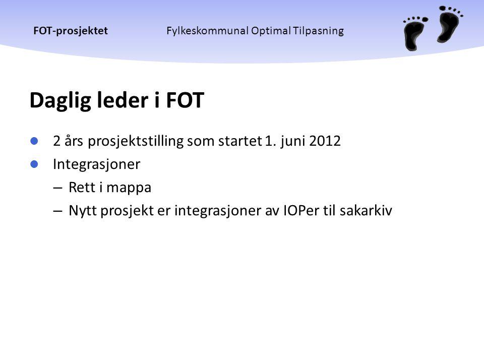 Daglig leder i FOT 2 års prosjektstilling som startet 1. juni 2012