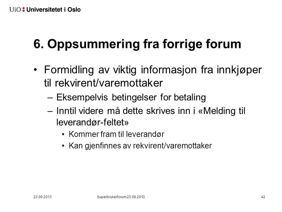 System forts Annet. Problemer med feil ved sletting av rad forventes rettet i løpet av uken. 23.09.2013.