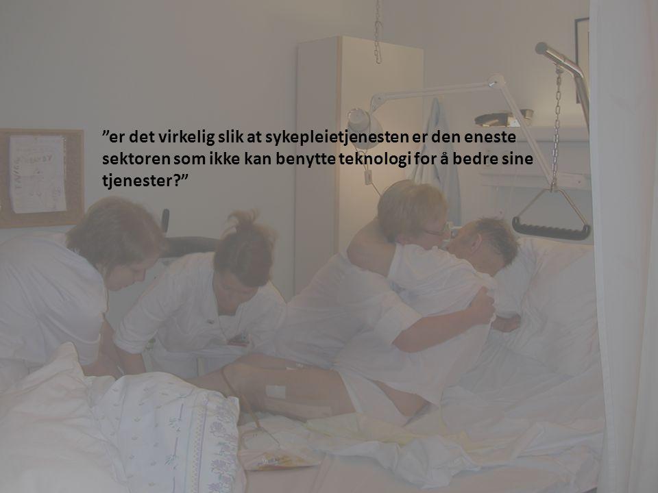 er det virkelig slik at sykepleietjenesten er den eneste sektoren som ikke kan benytte teknologi for å bedre sine tjenester
