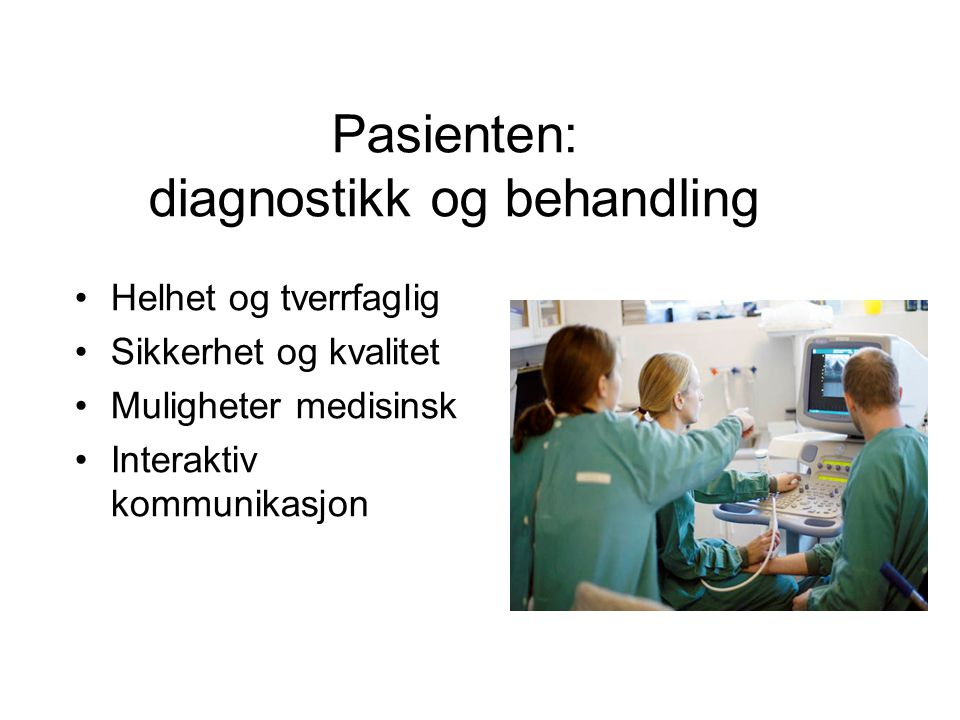 Pasienten: diagnostikk og behandling