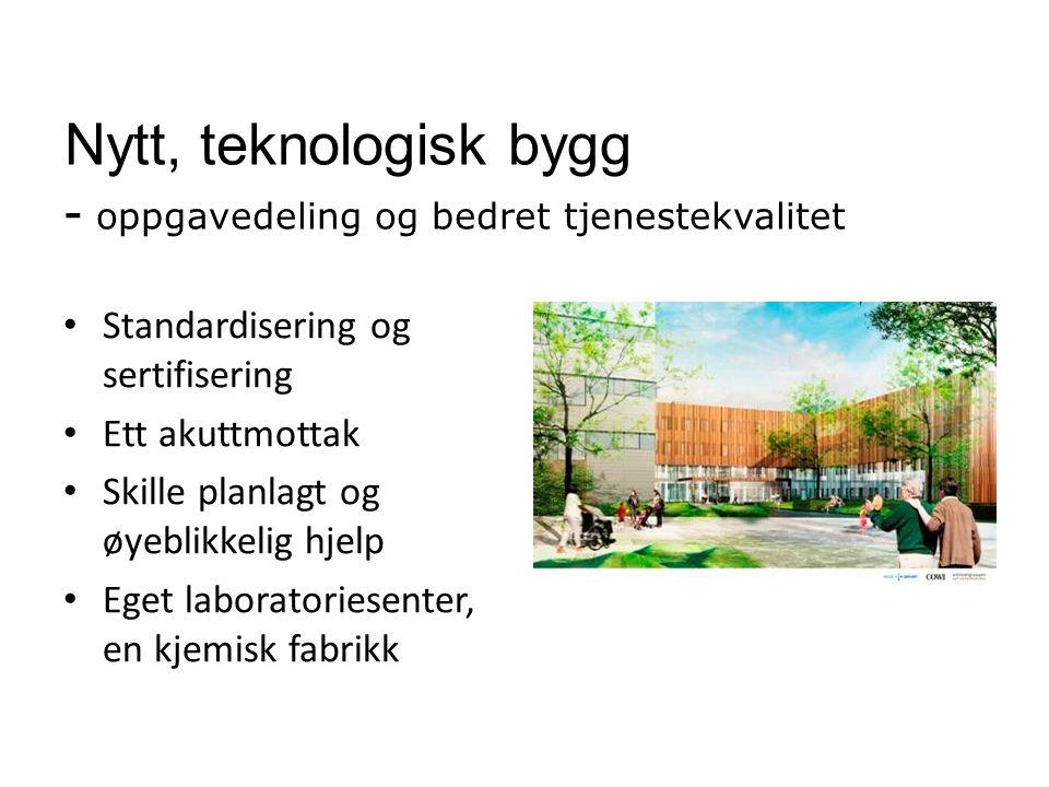 Nytt, teknologisk bygg - oppgavedeling og bedret tjenestekvalitet