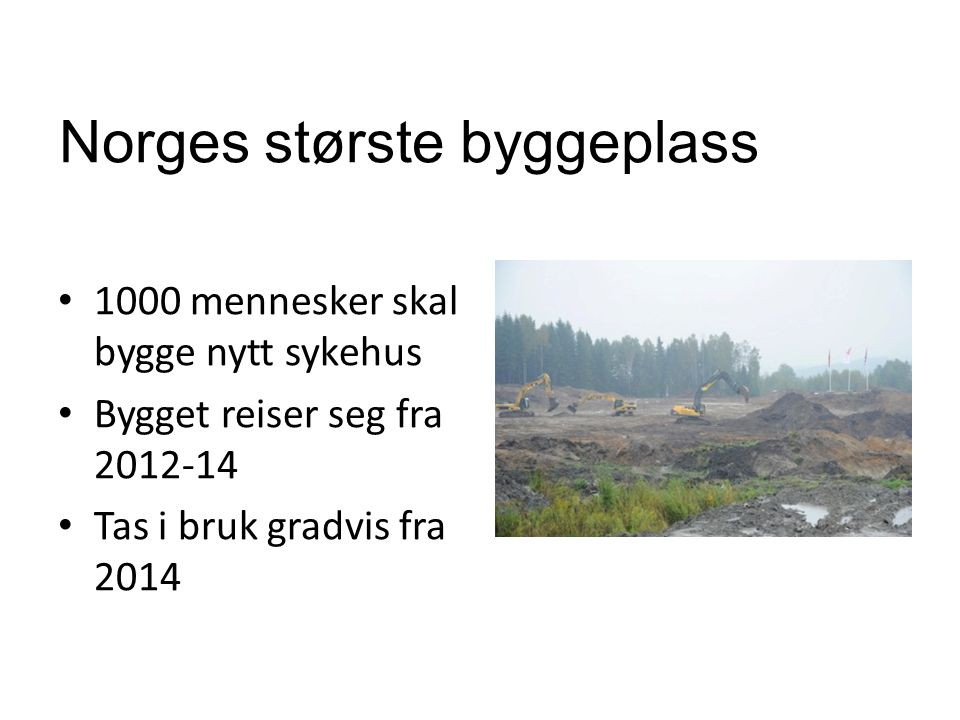 Norges største byggeplass