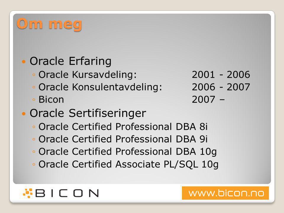 Om meg Oracle Erfaring Oracle Sertifiseringer