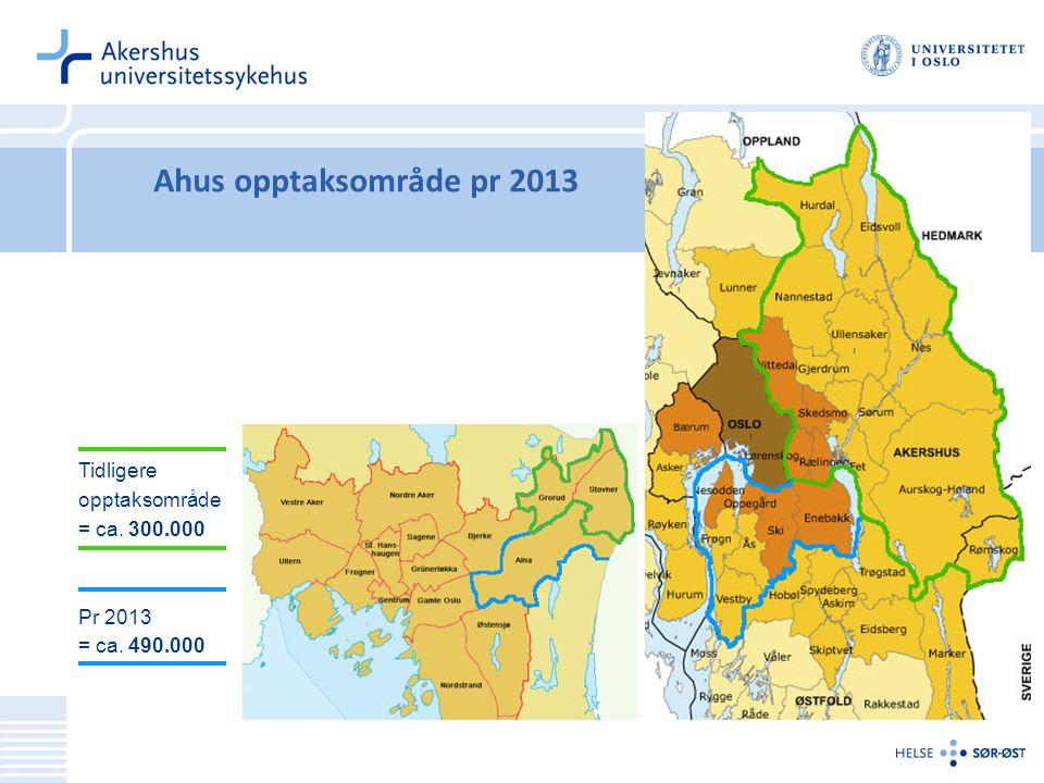 Ahus opptaksområde pr 2013 Tidligere opptaksområde = ca. 300.000