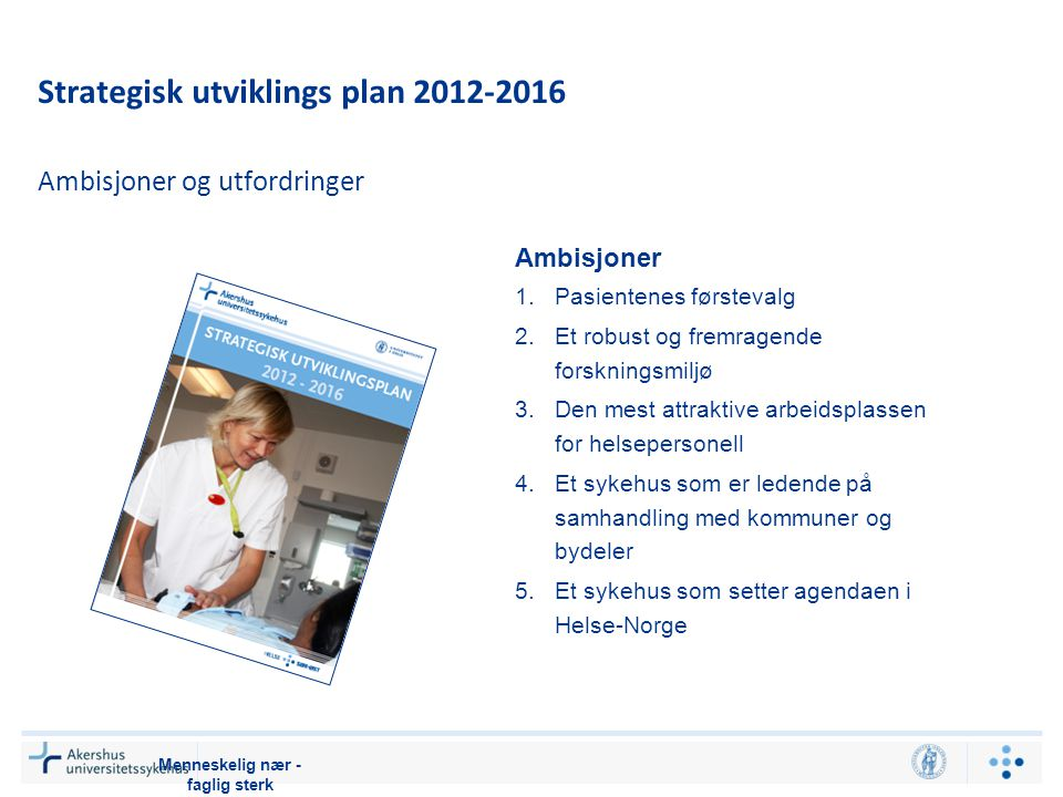 Strategisk utviklings plan 2012-2016
