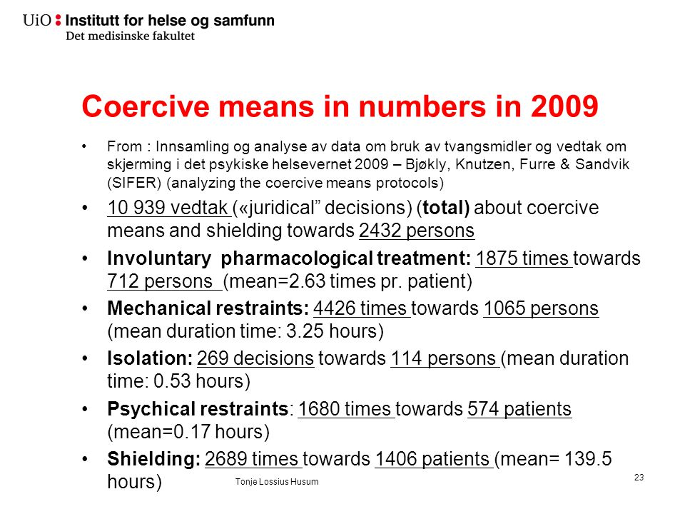 Use of coercive means 2001 – 2007