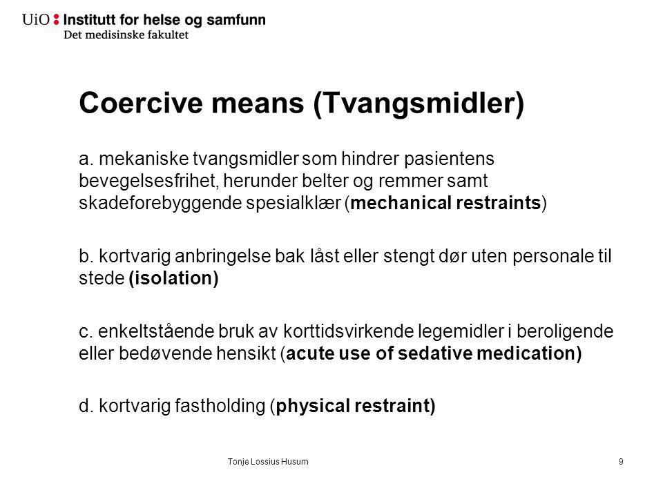 Lov om etablering og gjennomføring av psykisk helsevern (psykisk helsevernloven) – 1999 (Norwegian Mental Health Law) Most important sections about which regulate use of coercion: