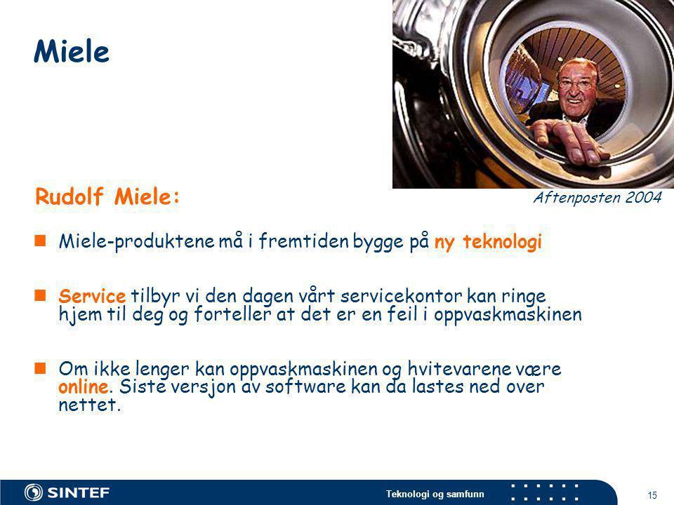 Miele Rudolf Miele: Aftenposten 2004. Miele-produktene må i fremtiden bygge på ny teknologi.