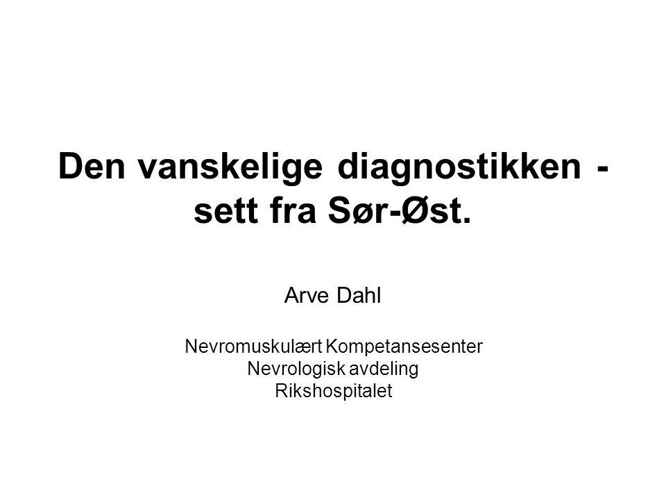 Den vanskelige diagnostikken - sett fra Sør-Øst.