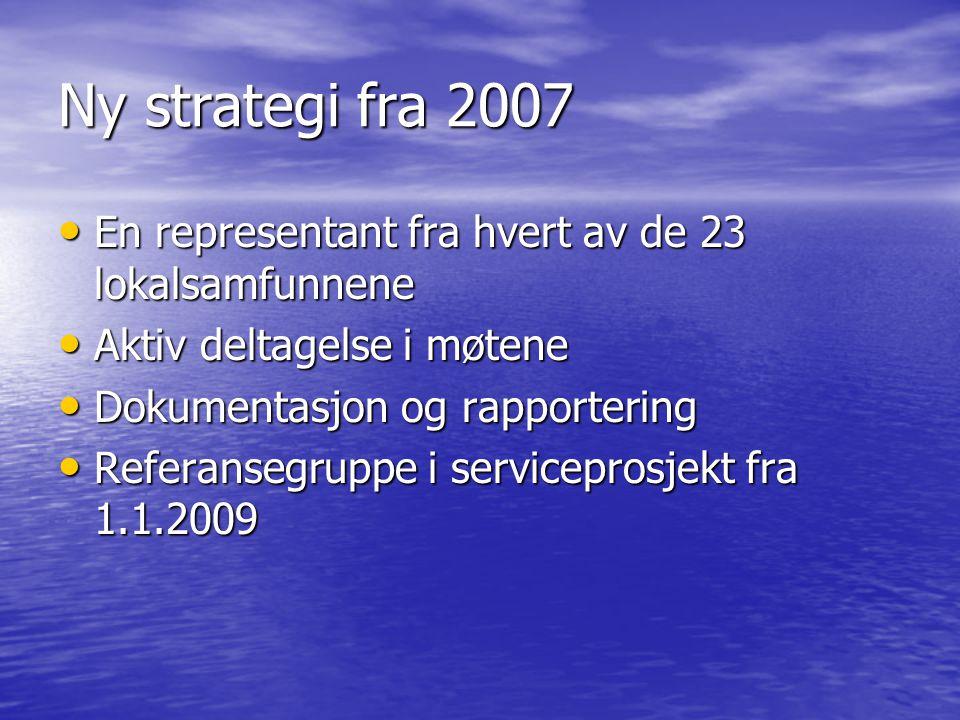 Ny strategi fra 2007 En representant fra hvert av de 23 lokalsamfunnene. Aktiv deltagelse i møtene.
