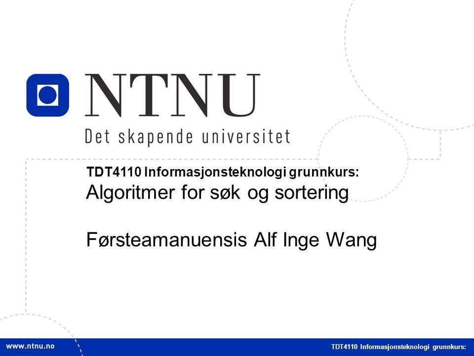 Algoritmer for søk og sortering Førsteamanuensis Alf Inge Wang