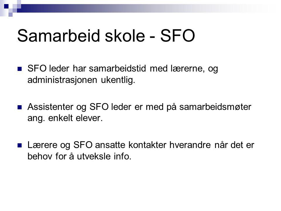 Samarbeid skole - SFO SFO leder har samarbeidstid med lærerne, og administrasjonen ukentlig.