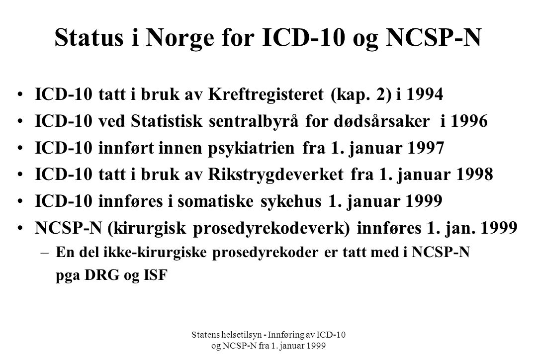 Status i Norge for ICD-10 og NCSP-N