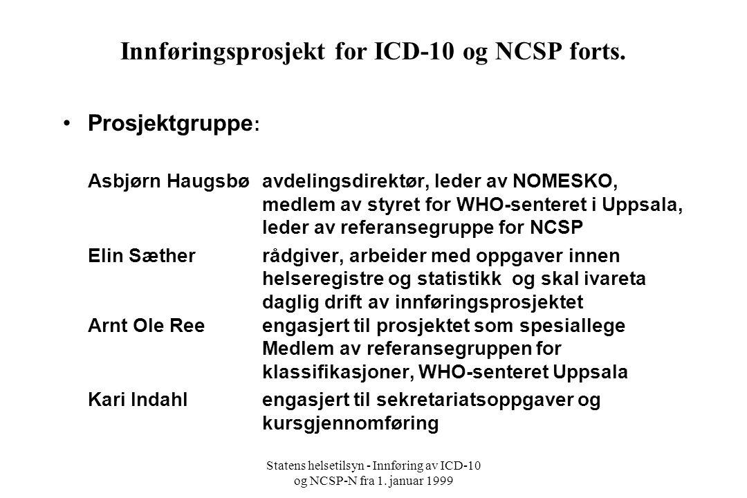 Innføringsprosjekt for ICD-10 og NCSP forts.