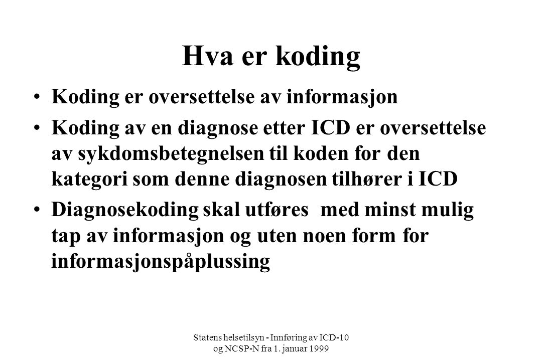 Statens helsetilsyn - Innføring av ICD-10 og NCSP-N fra 1. januar 1999