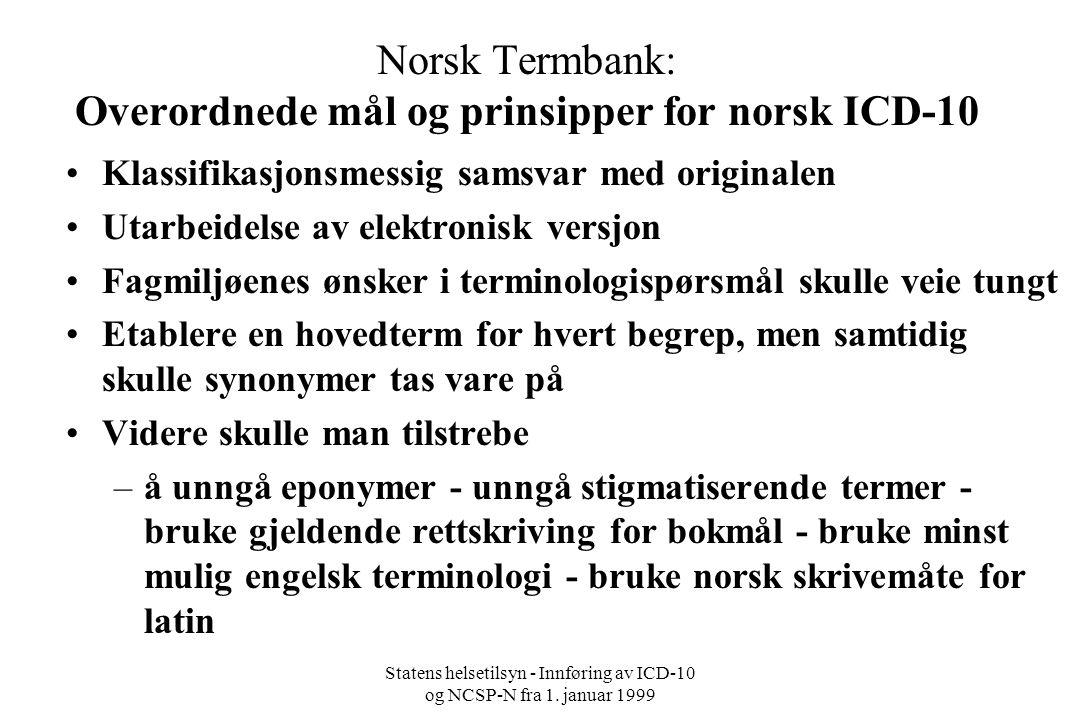 Norsk Termbank: Overordnede mål og prinsipper for norsk ICD-10