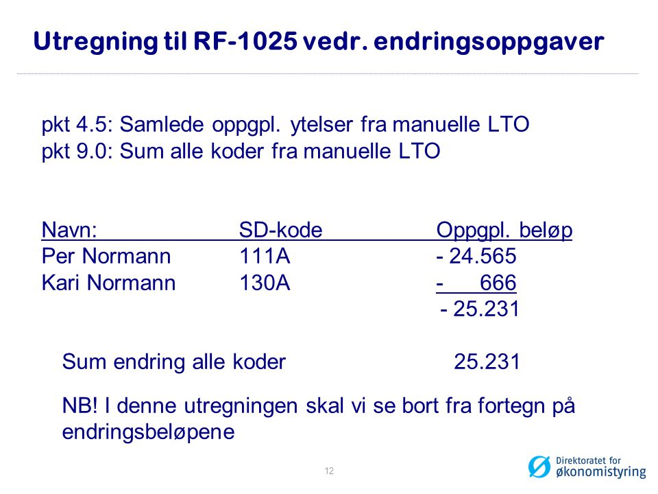 Utregning til RF-1025 vedr. endringsoppgaver