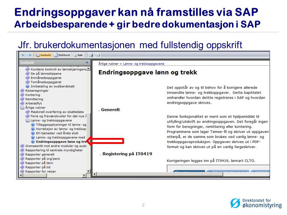 Endringsoppgaver kan nå framstilles via SAP Arbeidsbesparende + gir bedre dokumentasjon i SAP