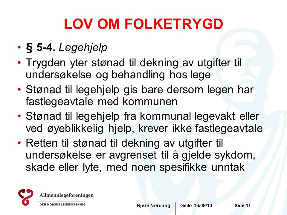 LOV OM FOLKETRYGD § 5-4. Legehjelp