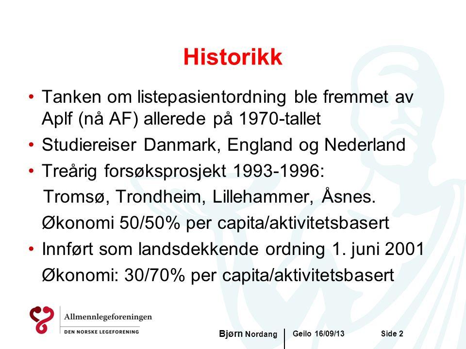 Historikk Tanken om listepasientordning ble fremmet av Aplf (nå AF) allerede på 1970-tallet. Studiereiser Danmark, England og Nederland.