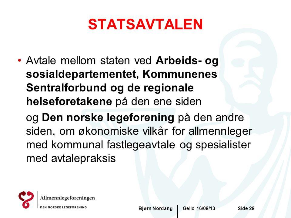 STATSAVTALEN Avtale mellom staten ved Arbeids- og sosialdepartementet, Kommunenes Sentralforbund og de regionale helseforetakene på den ene siden.