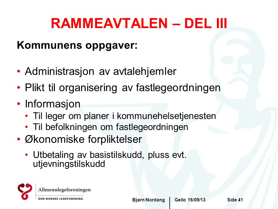 RAMMEAVTALEN – DEL III Kommunens oppgaver: