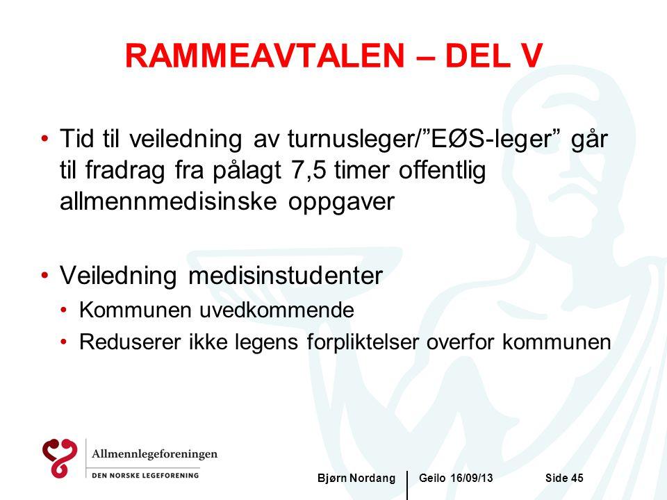 RAMMEAVTALEN – DEL V Tid til veiledning av turnusleger/ EØS-leger går til fradrag fra pålagt 7,5 timer offentlig allmennmedisinske oppgaver.