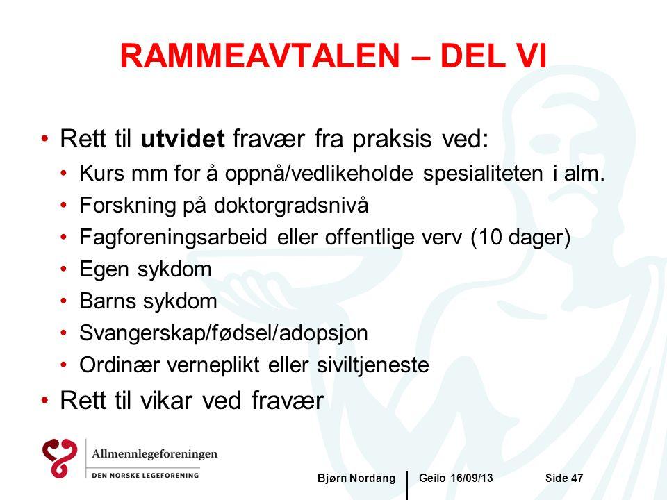 RAMMEAVTALEN – DEL VI Rett til utvidet fravær fra praksis ved: