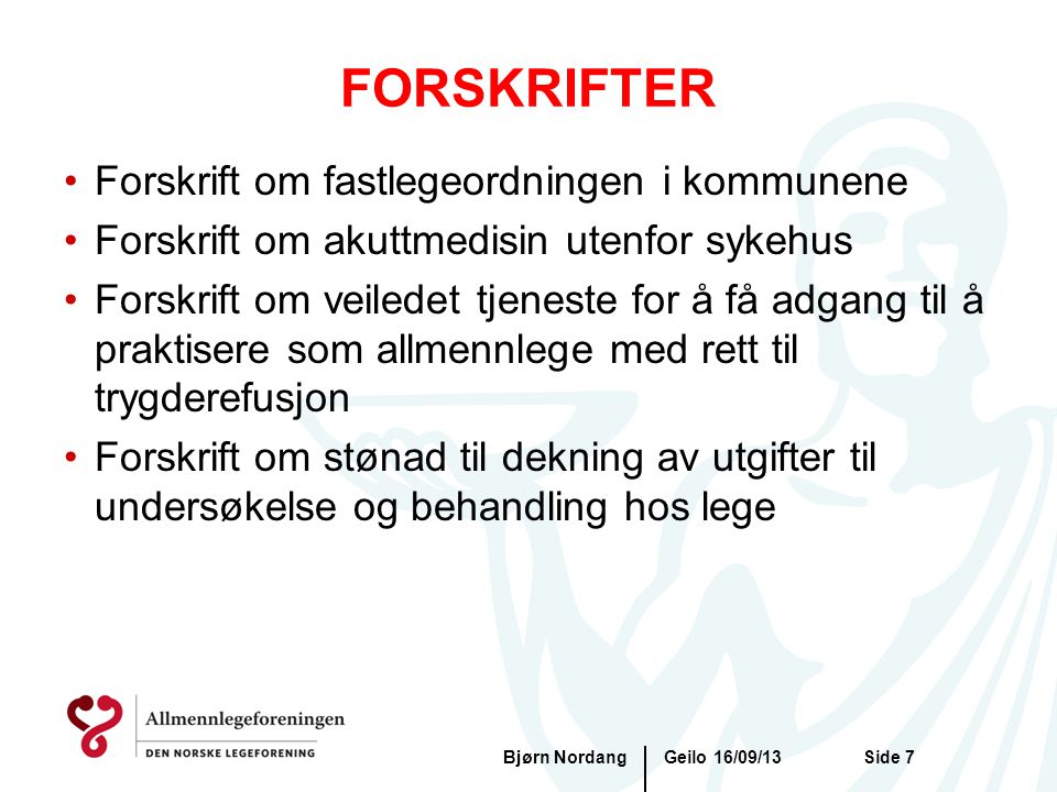FORSKRIFTER Forskrift om fastlegeordningen i kommunene
