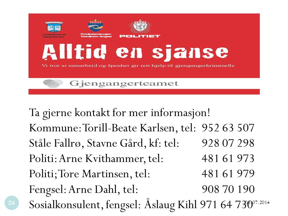 Ta gjerne kontakt for mer informasjon!