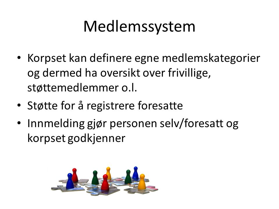 Medlemssystem Korpset kan definere egne medlemskategorier og dermed ha oversikt over frivillige, støttemedlemmer o.l.
