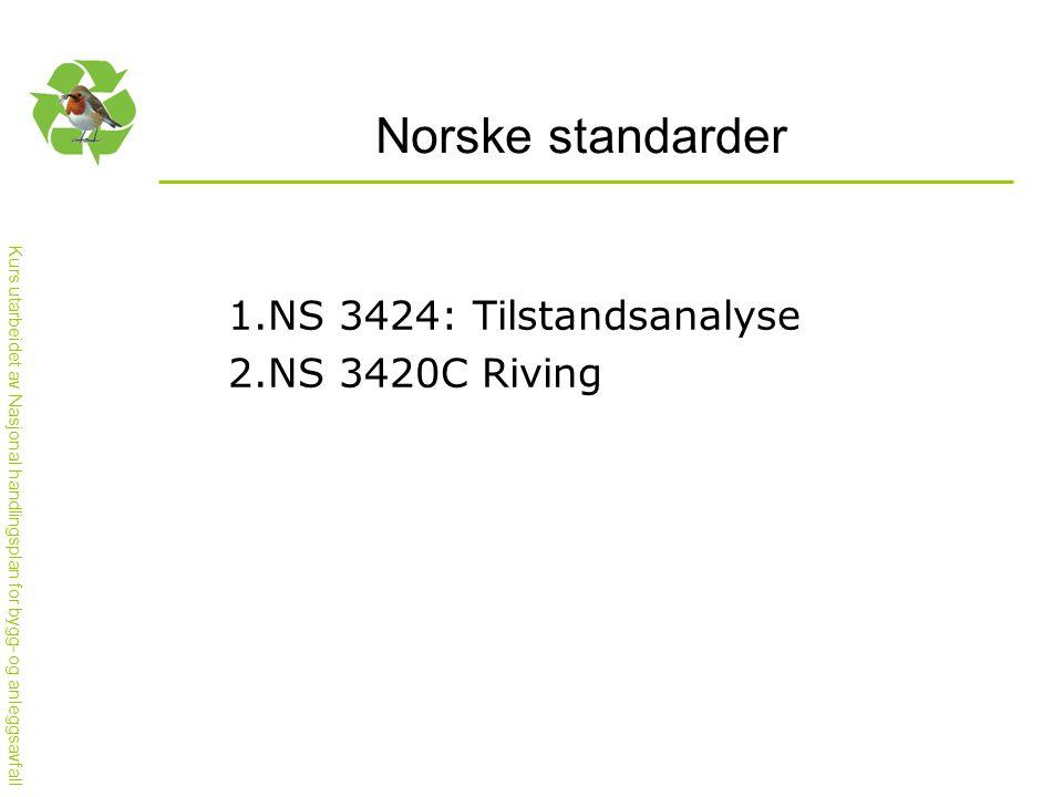 Norske standarder NS 3424: Tilstandsanalyse NS 3420C Riving