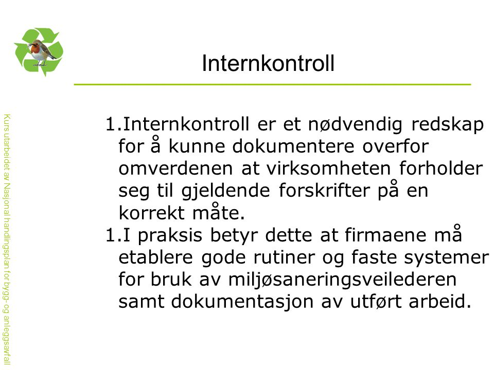 Internkontroll Internkontroll er et nødvendig redskap