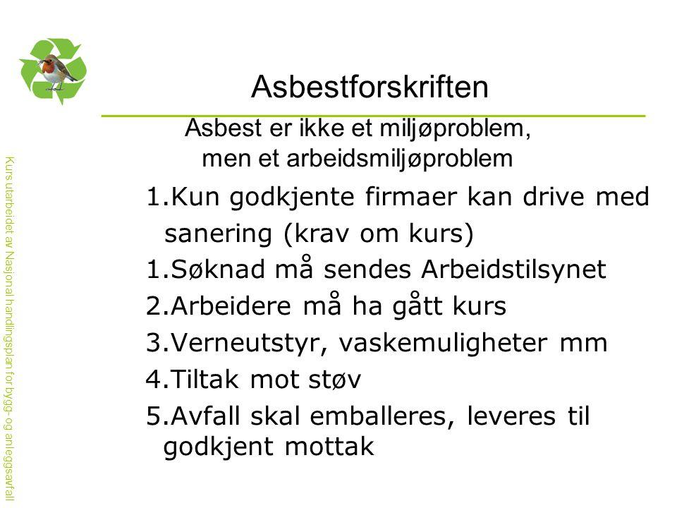 Asbest er ikke et miljøproblem, men et arbeidsmiljøproblem