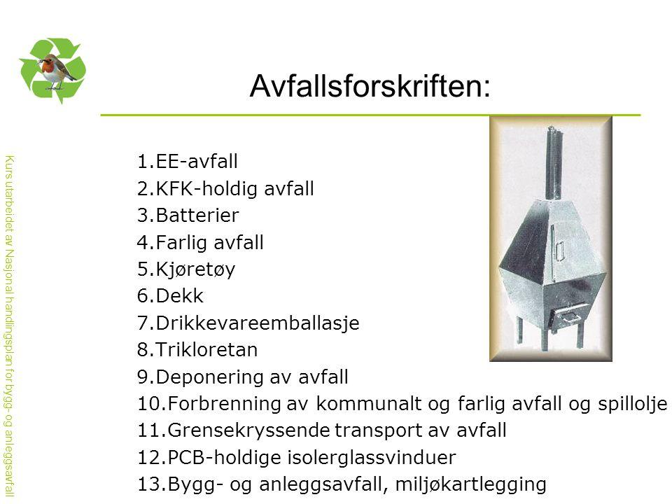 Avfallsforskriften: EE-avfall KFK-holdig avfall Batterier