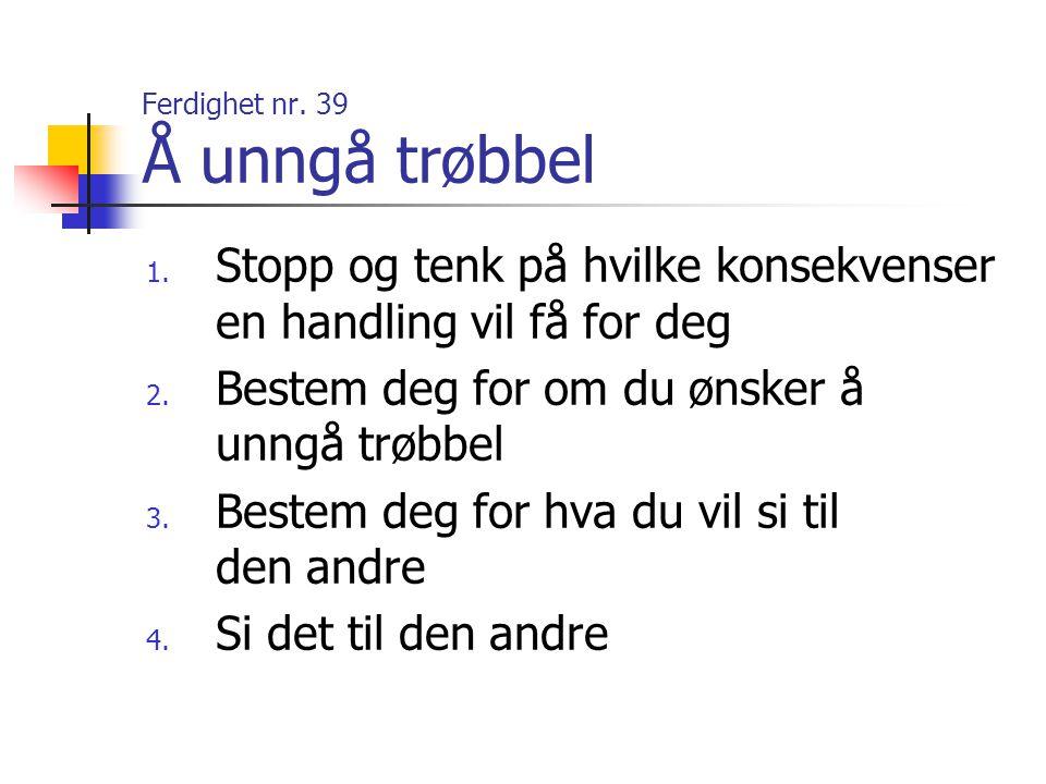 Ferdighet nr. 39 Å unngå trøbbel