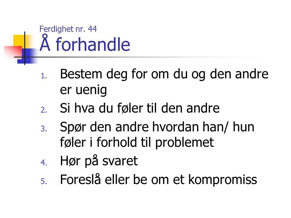 Ferdighet nr. 44 Å forhandle