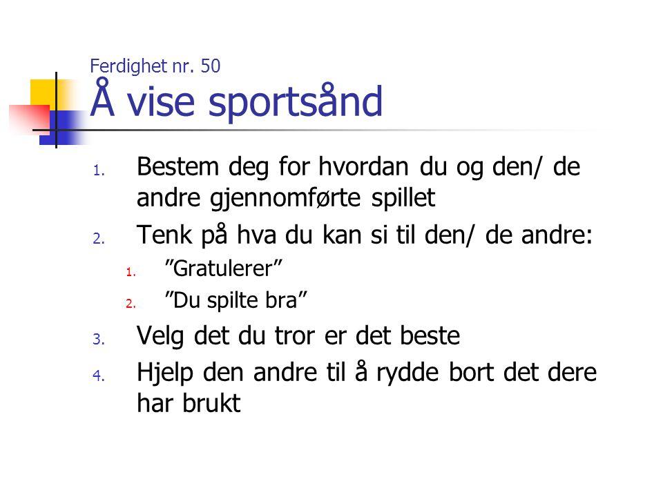 Ferdighet nr. 50 Å vise sportsånd