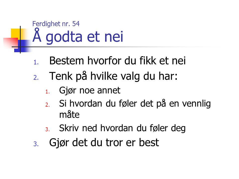 Ferdighet nr. 54 Å godta et nei