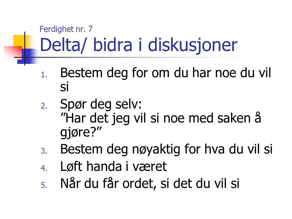 Ferdighet nr. 7 Delta/ bidra i diskusjoner