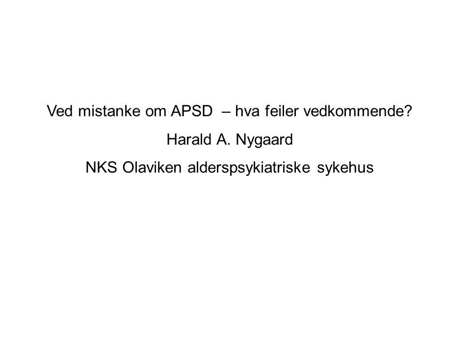 Ved mistanke om APSD – hva feiler vedkommende Harald A. Nygaard