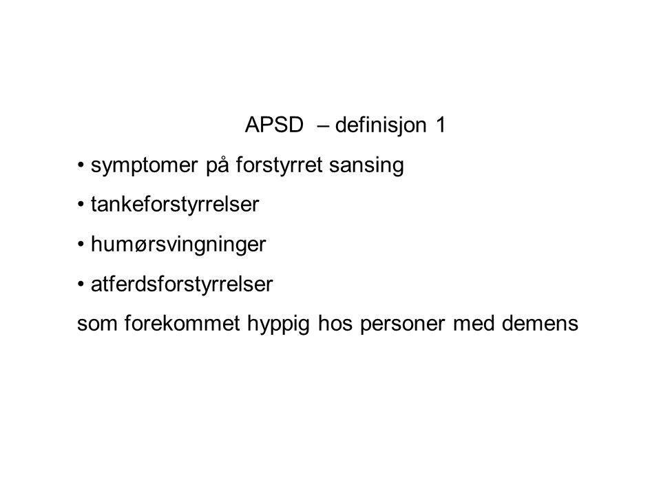 APSD – definisjon 1 symptomer på forstyrret sansing. tankeforstyrrelser. humørsvingninger. atferdsforstyrrelser.