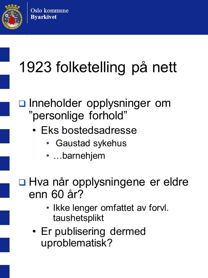 1923 folketelling på nett Inneholder opplysninger om personlige forhold Eks bostedsadresse. Gaustad sykehus.
