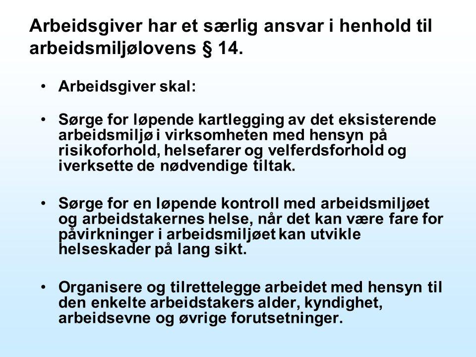 Arbeidsgiver har et særlig ansvar i henhold til arbeidsmiljølovens § 14.